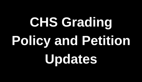 CHS Grading Policy and Petition Updates
