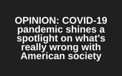 COVID-19 pandemic shines a spotlight on what's really wrong with American society